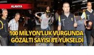 Alanya'daki 100 milyon TL'lik vurgunda gözaltına alınan kişiler artıyor