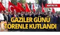 Antalya'da Gaziler Günü kutlandı