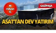 Gazipaşa'ya dev yatırım