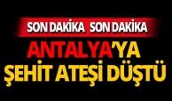 Antalya'ya şehit ateşi düştü!