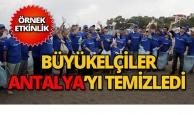 Büyükelçiler Antalya'da temizlik yaptı