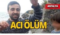 Antalya'da çocuklarının gözleri önünde hayatını kaybetti!