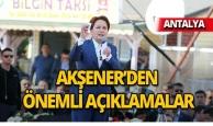 Akşener'den Antalya'da önemli açıklamalar