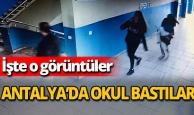 Antalya'da okul bastılar