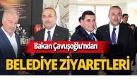 Bakan Çavuşoğlu belediyeleri ziyaret etti
