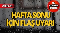 Antalyalılar dikkat! Meteoroloji'den hafta sonu uyarısı