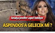 Jennifer Lopez Aspendos'a gelecek mi?