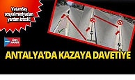 Antalya'da kazaya davetiye!