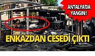 Antalya'da yangın: Feci şekilde hayatını kaybetti!