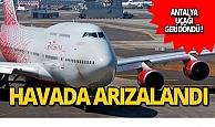 Antalya uçağı havada arızalandı!