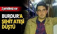 Burdur'a şehit ateşi düştü!