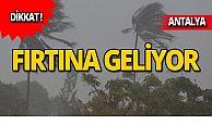 Meteoroloji'den Antalya için flaş fırtına uyarısı!