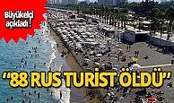 88 Rus turist öldü