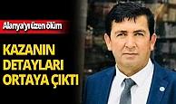 Alanya'yı üzen ölüm! Kazanın detayları ortaya çıktı