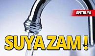 Antalya'da suya zam yapıldı