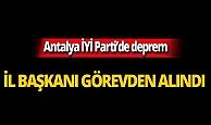İYİ Parti'de deprem! Antalya İl Başkanı görevden alındı