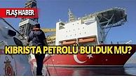 Kıbrıs'ta petrolü bulduk mu?