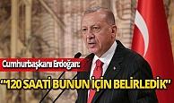 """Cumhurbaşkanı Erdoğan: """"Süreç devam ediyor"""""""