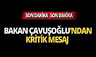 Dışişleri Bakanı Çavuşoğlu'ndan kritik Suriye mesajı