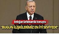 Erdoğan Sırbistan ile olan ilişkileri değerlendirdi