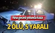 Kına gecesi yolunda feci kaza: 2 ölü, 5 yaralı!