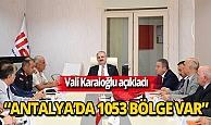 """Vali Karaloğlu: """"Antalya'da 967 tane toplanma alanı tespit edildi"""""""