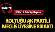 İYİ Partili Belediye Başkanı koltuğu AK Partili meclis üyesine bıraktı