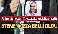 Öğrencisi tarafından öldürülen Şenel'in davasında istenen ceza