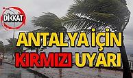 Antalya için 'kırmızı' uyarı!
