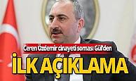 Ceren Özdemir cinayeti sonrası Adalet Bakanı'ndan ilk açıklama