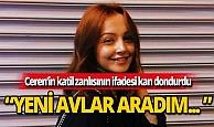 Ceren Özdemir'in katil zanlısından kan donduran ifade