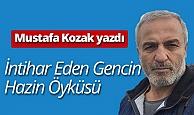 """Mustafa Kozak yazdı: """"İntihar eden gencin hazin öyküsü"""""""
