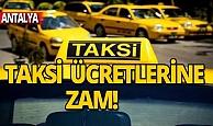 Antalya'da taksi ücretlerine zam geldi