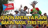 Çin'in Antalya planı bakın nasıl ters tepti
