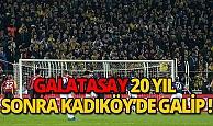 Galatasaray, 20 yıl sonra Kadıköy'de galip