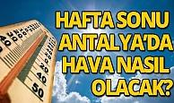 21 Mart 2020 Cumartesi günü Antalya'da hava nasıl olacak?
