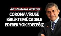 """AGF ve AGC Başkanı Yeni: """"Corona virüsü birlikte mücadele ederek yok edeceğiz"""""""