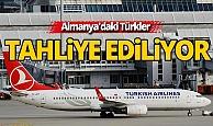 Almanya'daki Türkler tahliye ediliyor