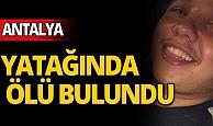 Antalya'da 22 yaşındaki genç yatağında ölü bulundu