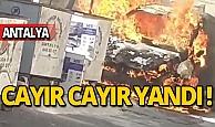 Antalya'da otomobil cayır cayır yandı