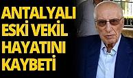 Antalyalı vekil hayatını kaybetti!