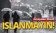 Antalyalılar dikkat: Sağanak yağış geliyor!