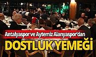 Antalyaspor ve Aytemiz Alanyaspor dostluk yemeğinde buluştu