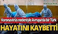 İngiltere'den sonra Avrupa'da bir Türk daha hayatını coronavirüs nedeniyle kaybetti