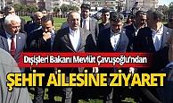 Bakan Çavuşoğlu Antalyalı İdlib şehidinin ailesini ziyaret etti