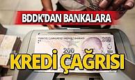 BDDK'dan bankalara kredi çağrısı