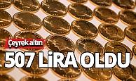 Çeyrek altın 507 lira oldu