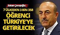 Dışişleri Bakanı Çavuşoğlu: 7 ülkeden 3 bin 358 öğrenci Türkiye'ye getirilecek