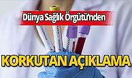 Dünya Sağlık Örgütü'nden korkutan açıklama