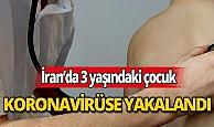İran'da 3 yaşındaki çocukta yeni tip koronavirüs tespit edildi